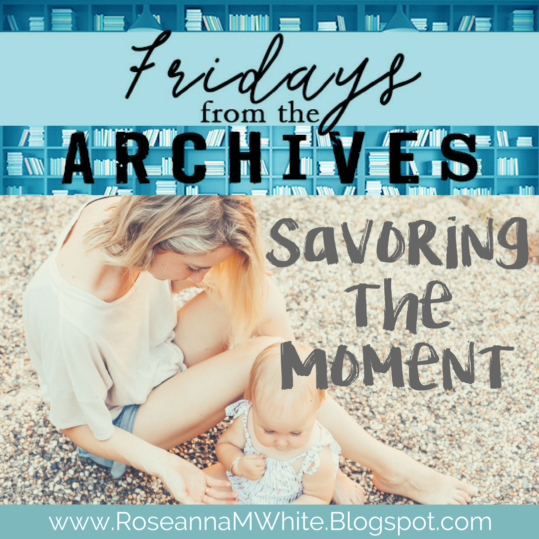 Fridays from the Archives . . . Savoring the Moment