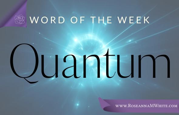 Word of the Week – Quantum