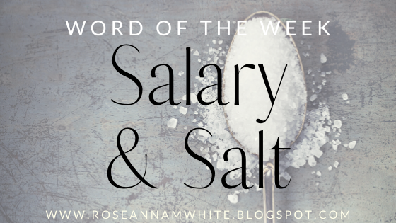 Word of the Week – Salary and Salt